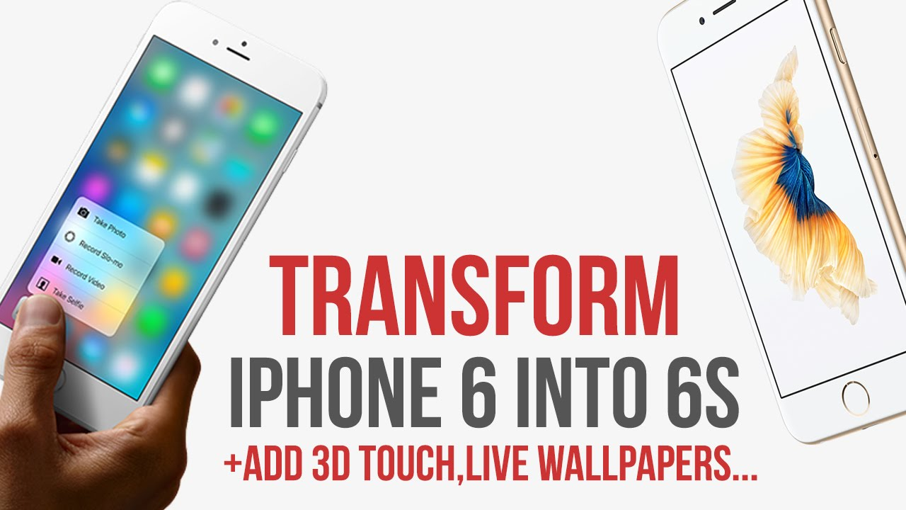 transform iphone 6 into 6s add 3d touch live wallpapers ios 11 1131 114 jailbreak youtube