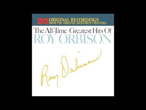 Love Hurts : Roy Orbison