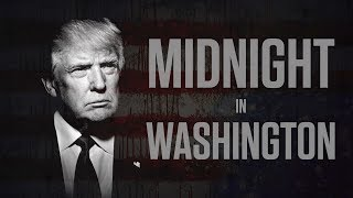 BREAKING: Midnight In Washington #MidnightInWashington