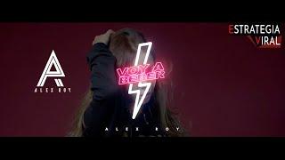 Voy A Beber - Alex Roy Video Oficial
