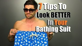 7 Tips To Look BETTER In Your Swimsuit INSTANTLY | Look Sexier In Your Bathing Suit