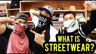 WHAT IS STREETWEAR?!