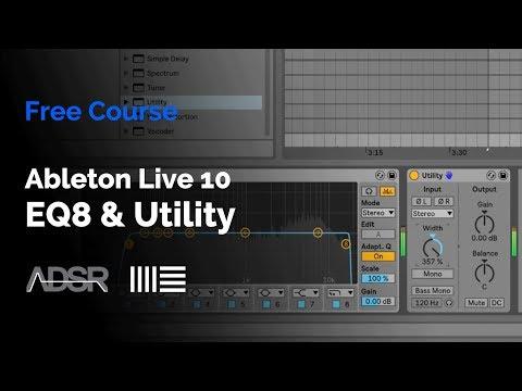 Ableton Live 10 - EQ8 & Utility
