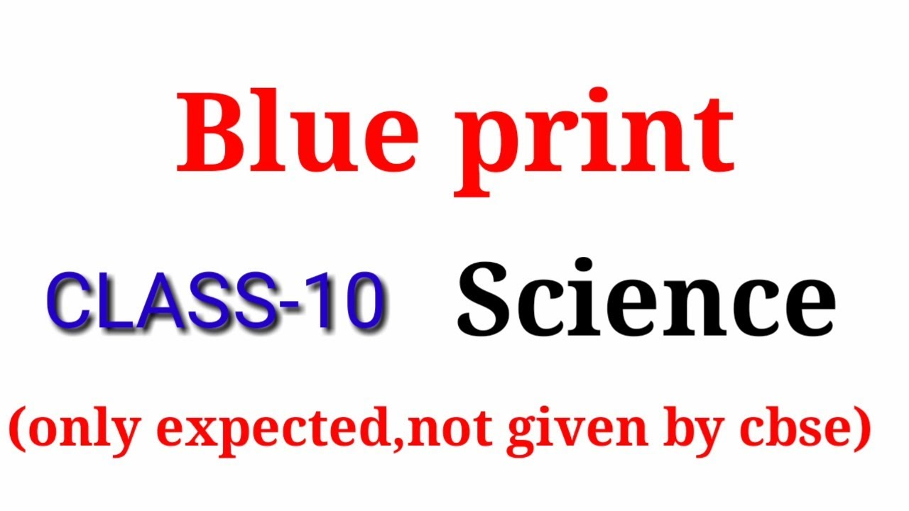 Blue print science class 10 cbse youtube blue print science class 10 cbse malvernweather Image collections