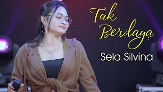 TAK BERDAYA ~ Sela Silvina