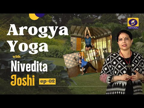 Arogya Yoga with Nivedita Joshi - Ep #02