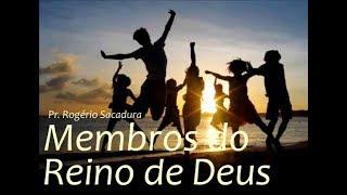 IGREJA UNIDADE DE CRISTO   /  Membros do Reino de Deus -  Pr. Rogério Sacadura