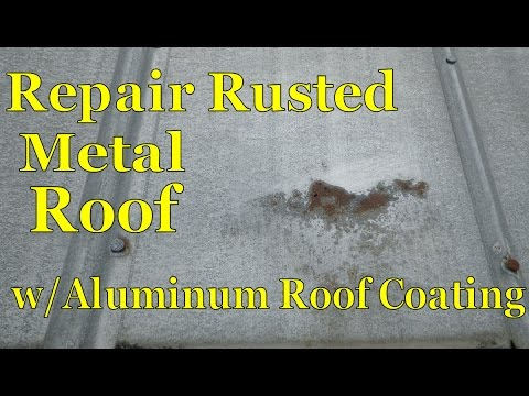 Repair Metal Roofing Panels with Aluminum Roof Coating