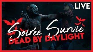 SOIREE SURVIE ! - Dead By Daylight