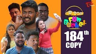 Fun Bucket | 184th Episode | Funny Videos | Telugu Comedy Web Series | Harsha Annavarapu | TeluguOne