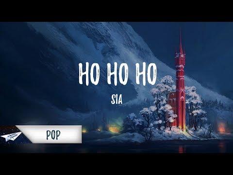Sia - Ho Ho Ho (Lyrics / Lyric Video)