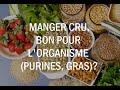Manger Cru Est-ce Que C'est Bon Pour L'organisme (purines, Gras) ?