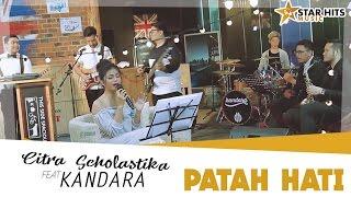 Citra Scholastika ft Kandara Patah Hati