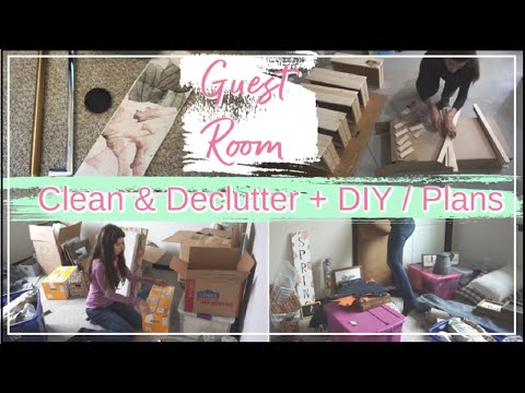 EXTREME Clean Declutter & Organize With Me + DIY | Guest Room Plans
