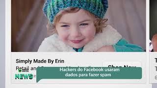 Hackers roubaram dados do Facebook para direcionar anúncios enganosos | OD News 18/10/2018