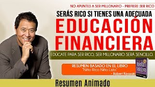 La Educación Financiera que te Hará Rico - Ser Millonario Será Sencillo - Robert Kiyosaki