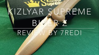 Kizlyar Supreme Biker Z Review - Drawing First Blood!