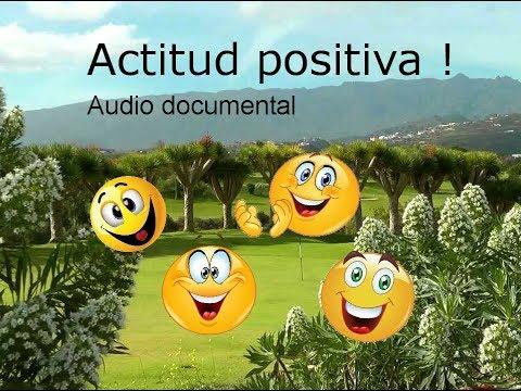 ACTITUD POSITIVA. Audio documental.