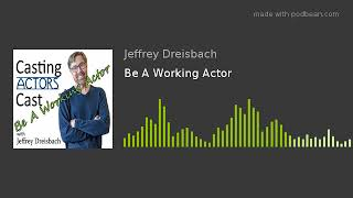 Be A Working Actor