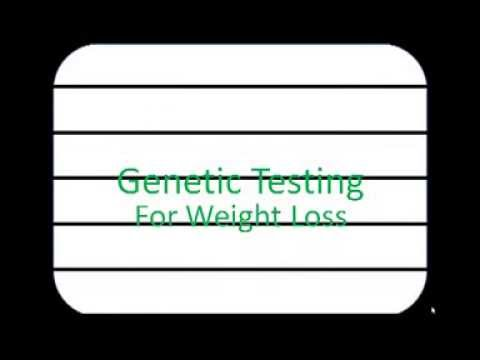 Genetic Testing For Weight Loss - The Best Way to Lose Weight Fast and Keep it Off