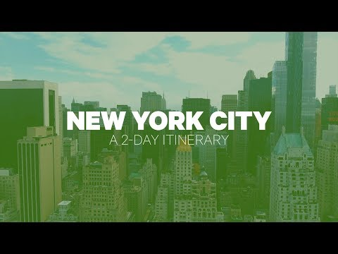New York City: A 2-Day Itinerary