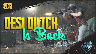 PUBG MOBILE LIVE | I AM BACK GUYS ! | LETS PUSH RANK WHO WILL HELP ME | DESI DUTCH YT