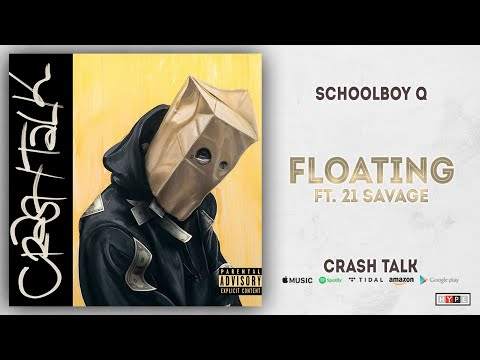ScHoolboy Q – Floating Ft. 21 Savage (CrasH Talk)