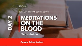 It's a Beautiful Day | Meditations on the Blood Day 2 - Substitution | 19 January 2021