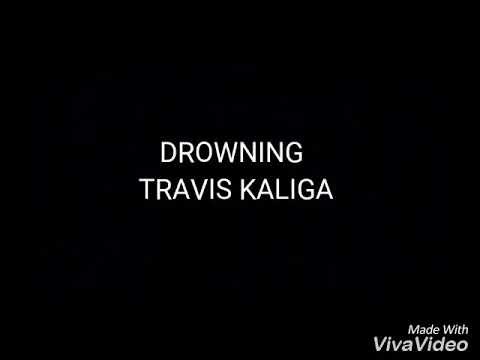Travis Kaliga - Drowning