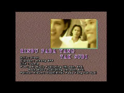 Slash_Rindu Pada Yang Tak Sudi[Official MV]