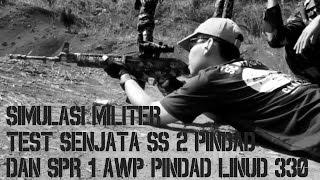 Simulasi Militer | Test Senjata SS 2 Pindad dan SPR 1 AWP Pindad | Linud 330  | Tri Dharma Operation