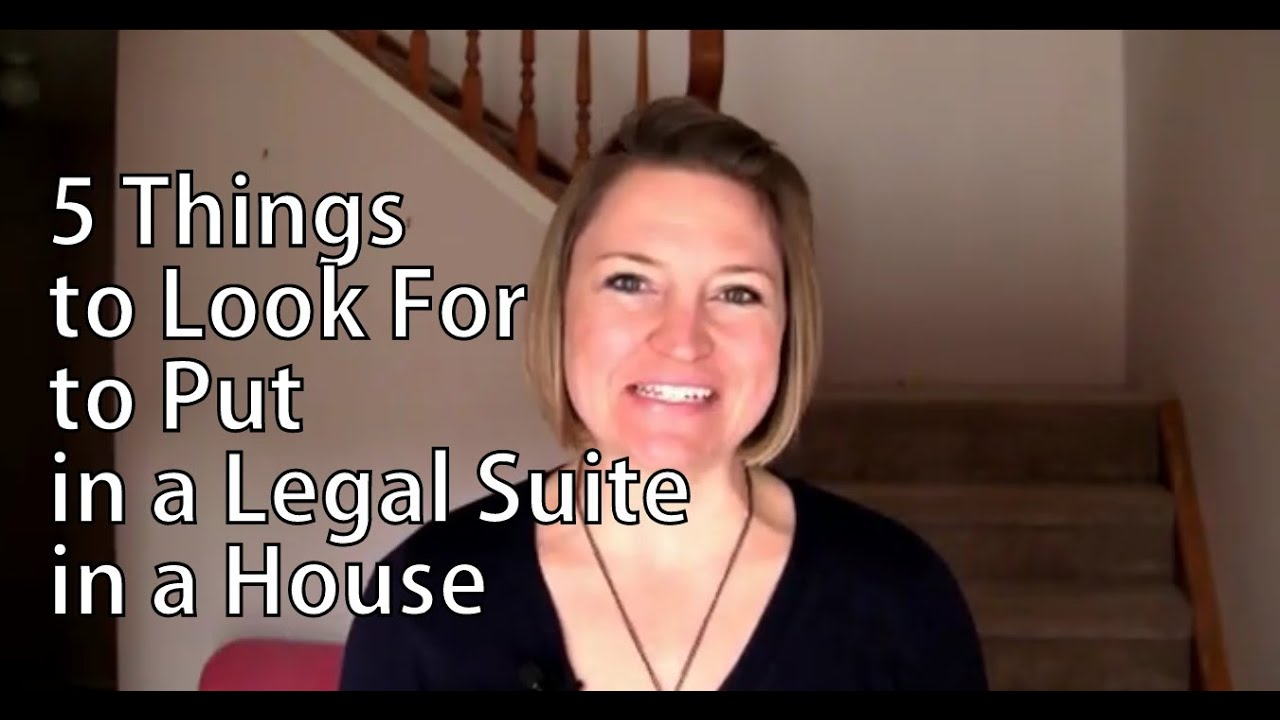 5 Things to Look For to Put in a Legal Suite in a House