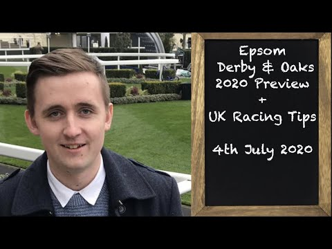 Epsom Derby & Oaks 2020 Preview & UK Racing Tips - 4th July 2020