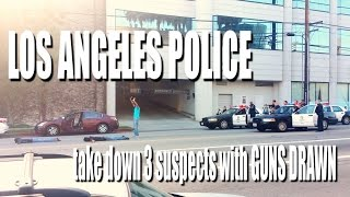 GUNS DRAWN Los Angeles POLICE take down 3 suspects from a car, by the book, in WEST LA!!!