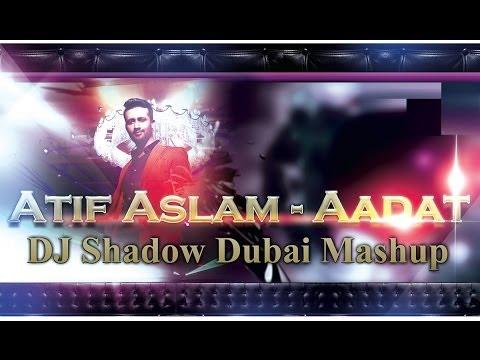 Atif Aslam Mashup | DJ Shadow Dubai