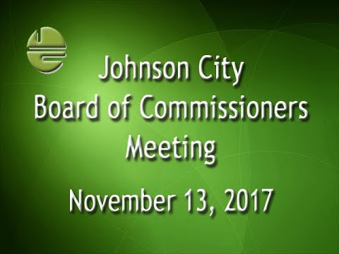 Johnson City Board of Commissioners Meeting 11-13-2017