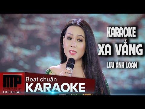 KARAOKE - BEAT CHUẨN - Xa Vắng - Lưu Ánh Loan | MP OFFICIAL