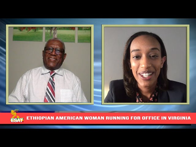 Ethiopia - ESAT Insight Ethiopian American's Woman Running For Office in Virginia Tue 25 May 2021