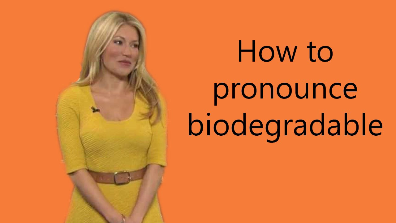 How to pronounce biodegradable - YouTube