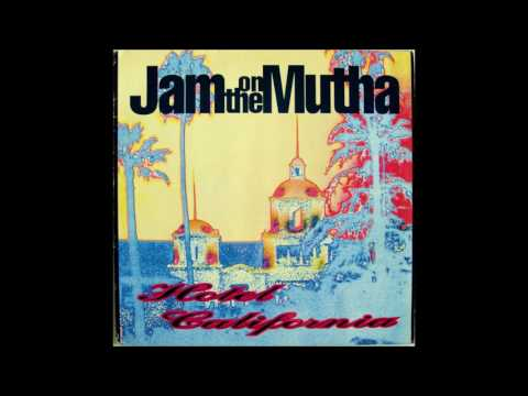 Jam On The Mutha  – Hotel California (Ibiza 90 Mix) 1990