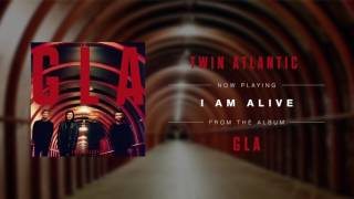 Twin Atlantic - I Am Alive (Audio)
