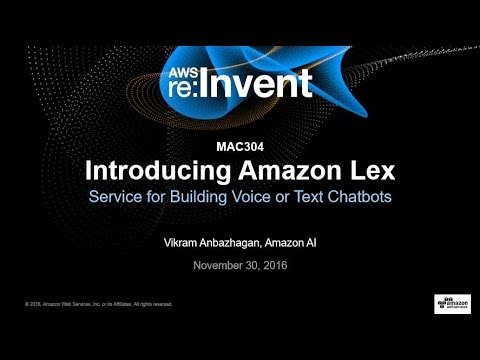 AWS re:Invent 2016: NEW LAUNCH! Introducing Amazon Lex (MAC304)