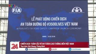 Chiến dịch toàn cầu vì an toàn giao thông đến Việt Nam | VTV24