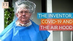 Covid-19: the inventor hoping to bring air hoods to frontline medics | FT
