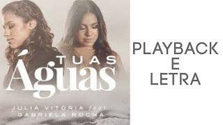 Tuas Águas - Júlia Vitória feat Gabriela Rocha PLAYBACK E LETRA