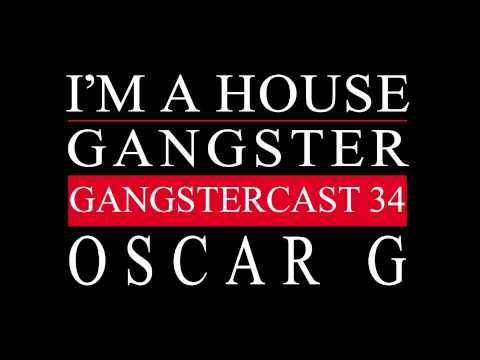 Gangstercast 34 - Oscar G