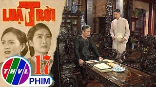 image Luật trời - Tập 17[2]: Được muốn lấy ruộng của Tư Muôn nhưng ông Lâm không đồng ý