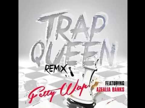 Fetty Wap Ft. Azealia Banks - Trap Queen (Mike Remix)
