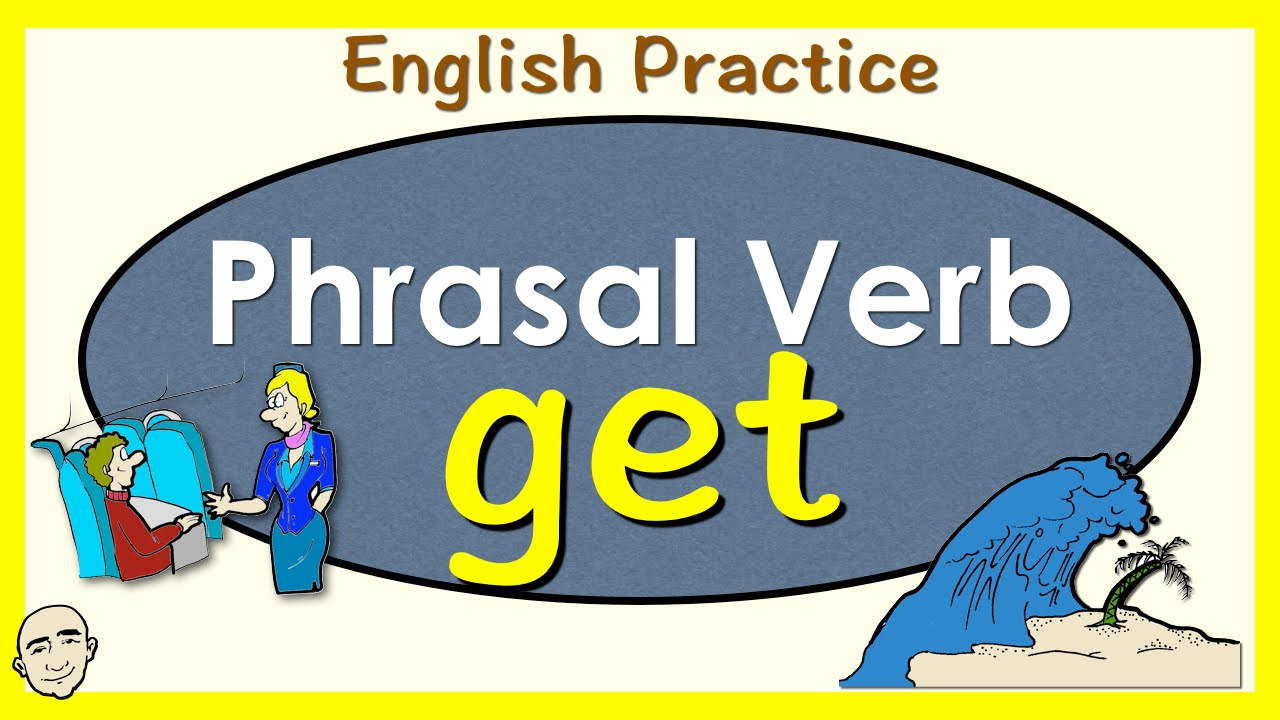 phrasal verbs with get exercises pdf