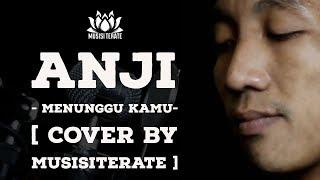 ANJI - MENUNGGU KAMU | COVER BY MUSISITERATE